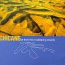 Chicane-FarFromTheMaddeningCrowds