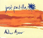 Jose Padilla / Adios Ayer (CD2 Maxi)の紹介と感想JosePadilla AdiosAyer2 1