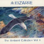 Ibizarre / Ambient Collection vol6の紹介と感想IbizarreAmbientCollectionvol6 1 150x150