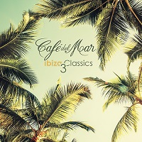 Cafe del Mar Ibiza Classics 3の紹介と感想(おススメアルバム)CafedelMarIbizaClassics3